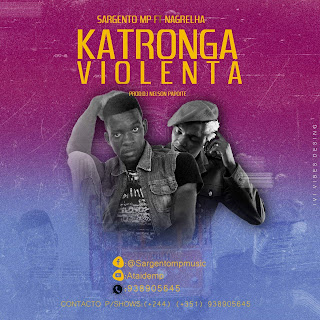 Sargento MP - Katronga Violenta (Ft. Nagrelha dos Lambas)