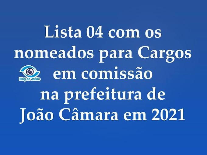 Lista 04 com os nomeados para cargos em comissão na Prefeitura de João Câmara em 2021