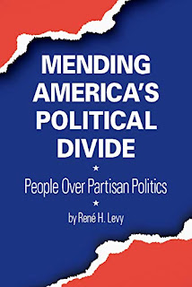 Mending America's Political Divide: People Over Partisan Politics by Rene Levy