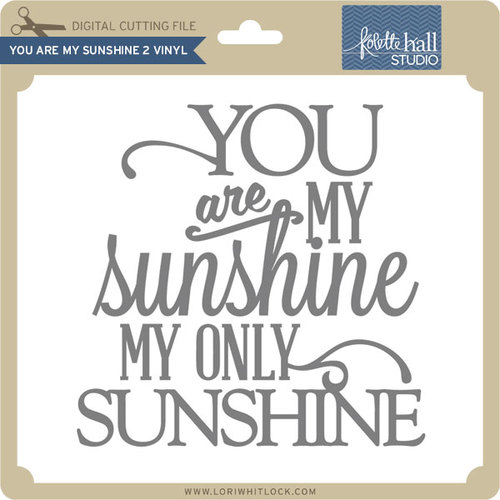 Free silhouette studio cut file lori whitlock you are my sunshine silhouette cameo