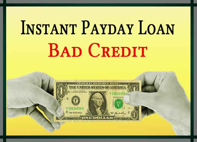 Instant Payday Loan Bad Credit