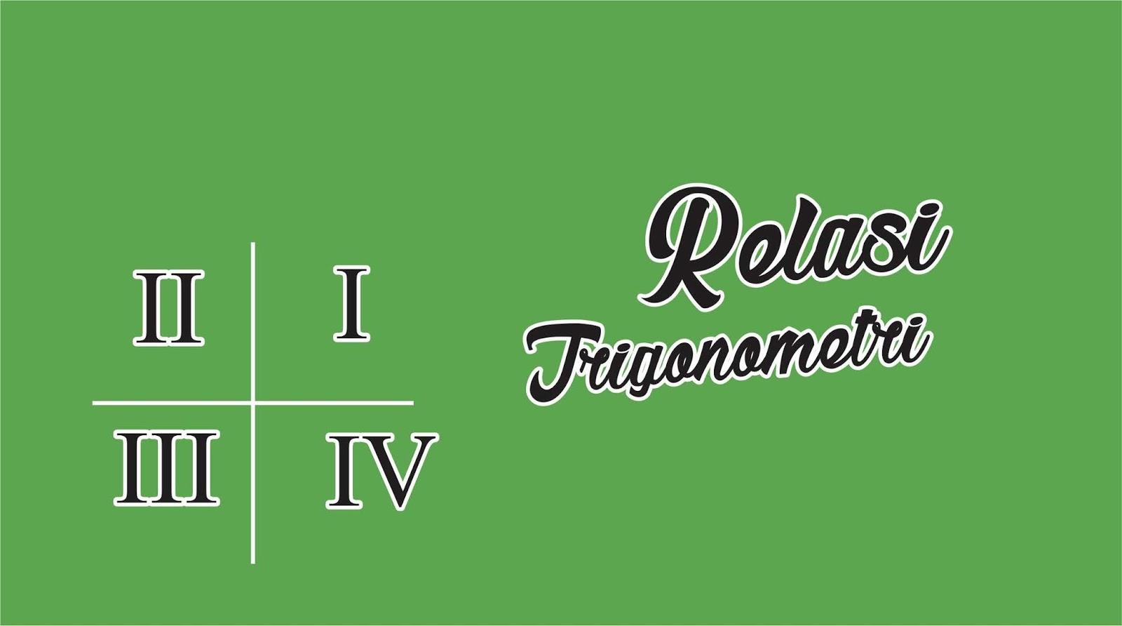 Perbandingan Trigonometri Sudut Berelasi Www Supadilah Com