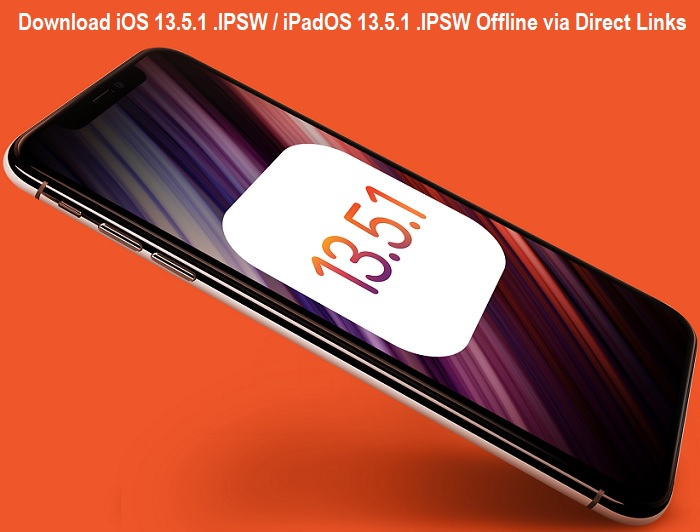 Download iOS 13.5.1 .IPSW Offline via Direct Links