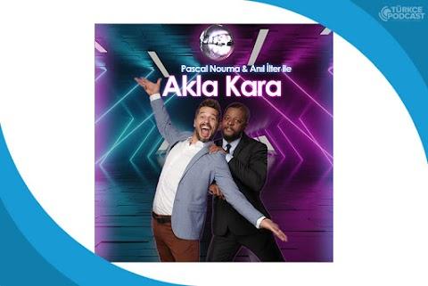 Akla Kara Podcast