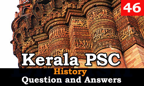 Kerala PSC History Question and Answers - 46