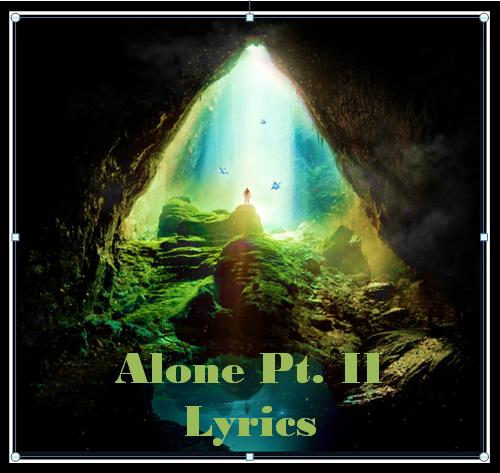 Alone Pt. II Lyrics