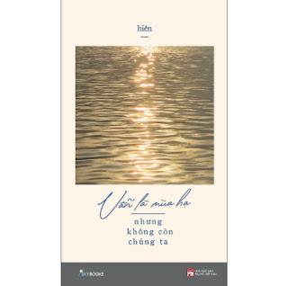 Vẫn Là Mùa Hạ Nhưng Không Còn Chúng Ta (Tản Văn) ebook PDF EPUB AWZ3 PRC MOBI
