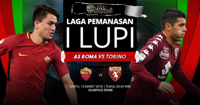 Prediksi AS Roma Vs Torino, Sabtu 10 Maret 2018 Pukul 02.45 WIB