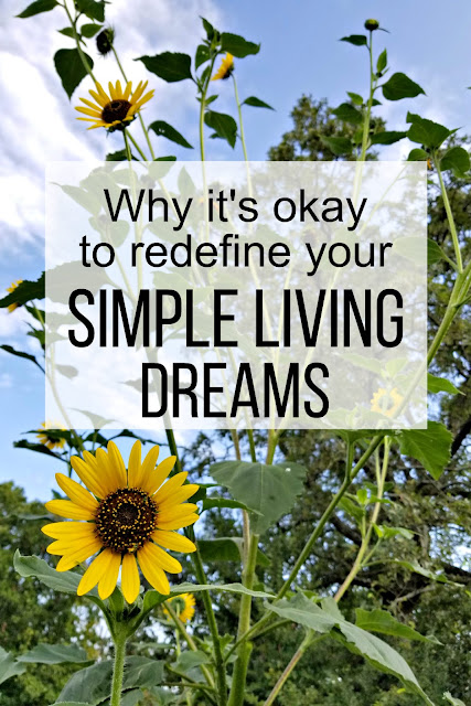 It's okay to redefine and refocus your plans for a simple life. You'll find suggestions here on how to keep things going when you don't have as much time to devote to your dreams.