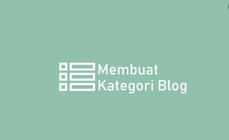 Cara Membuat Kategori (Label) Pada Postingan Blog