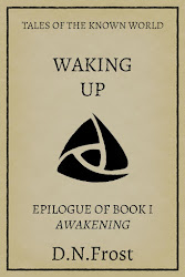 Waking Up: free epilogue of Book One www.DNFrost.com/Epilogue1 #TotKW An exclusive epilogue by D.N.Frost @DNFrost13 Part of a series.