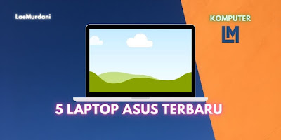 LAPTOP ASUS TERBARU NOVEMBER 2020