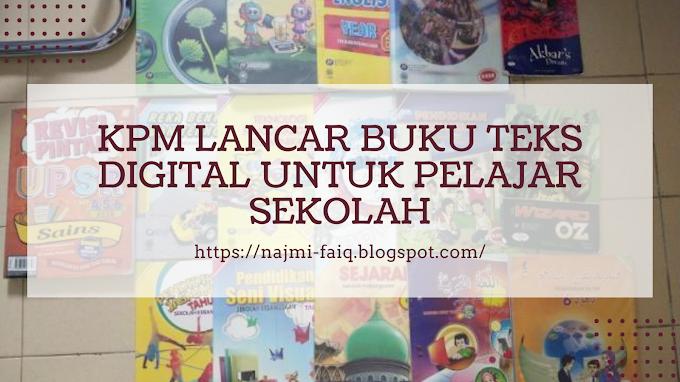 KPM Lancar Buku Teks Digital Untuk Memudahkan Pelajar Sekolah