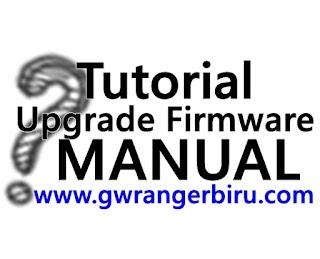 Tutorial Cara Untuk Upgrade Firmware Secara Manual