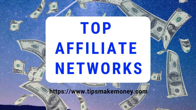 Top Affiliate Networks That Will Actually Make Your Life Better