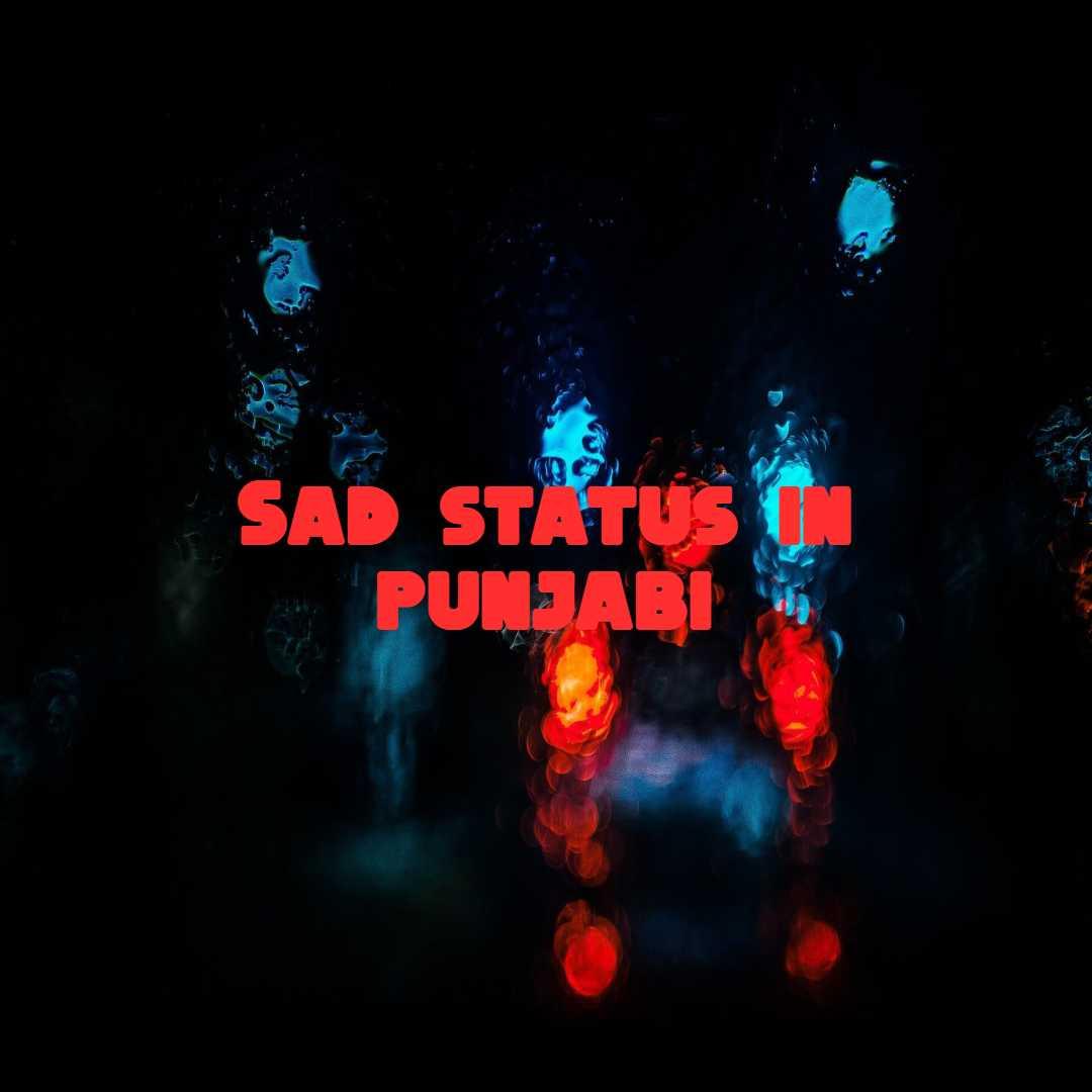 Top 55 Sad Status In Punjabi For Facebook Instagram
