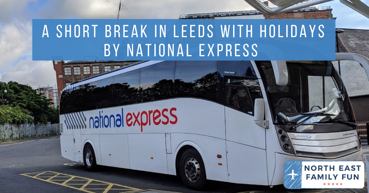 A Short Break in Leeds with Holidays by National Express