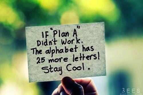 Kalau Plan A tak jadi, apa nak buat ?