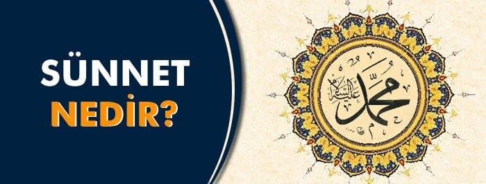 Sünnet Nedir? İslam'da Sünnet Anlayışı