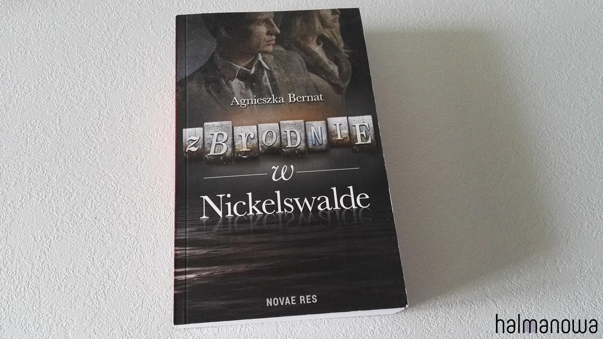 Zbrodnie w Nickelswalde, Agnieszka Bernat