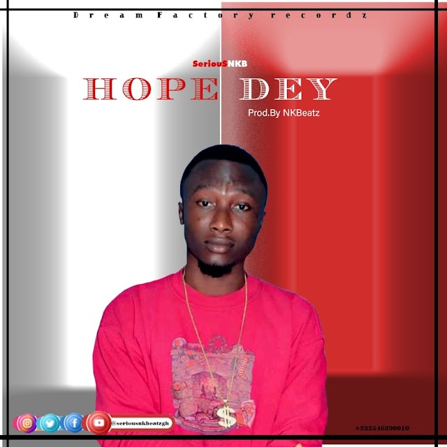 DOWNLOAD: SERIOUS NKB-HOPE DEY-PROD.BY.NK BEAT
