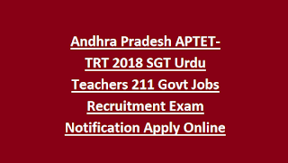 Andhra Pradesh APTET-TRT 2018 SGT Urdu Teachers 211 Govt Jobs Recruitment Exam Notification Apply Online