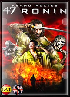 47 Ronin: La Leyenda del Samurai (2013) FULL HD 1080P LATINO/INGLES