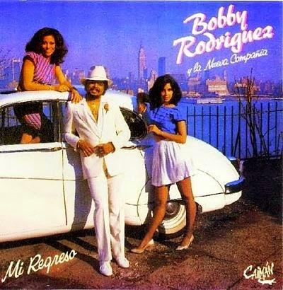 MI REGRESO - BOBBY RODRIGUEZ Y LA NUEVA COMPAÑIA (1984)