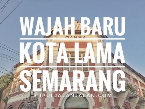 Wajah Baru Kota Lama Semarang