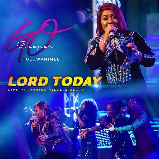 "Music Video: Toluwanimee Presents ""Lord Today (LIVE)"" 