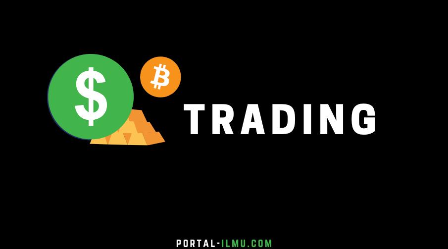 Macam Macam Trading, Pengertian dan Contohnya