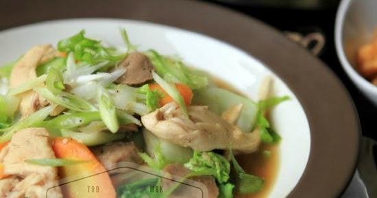 Resep Capcay Sayur Dan Ayam Just Try Taste