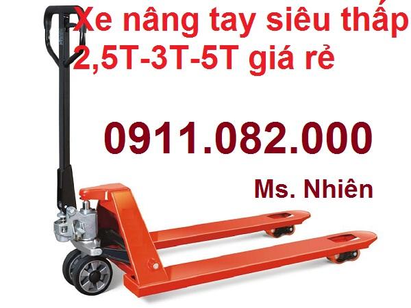 Xe nâng tay siêu thấp 2,5 tấn 3 tấn 5 tấn giá rẻ