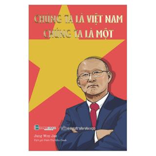 Chúng Ta Là Việt Nam, Chúng Ta Là Một ebook PDF EPUB AWZ3 PRC MOBI