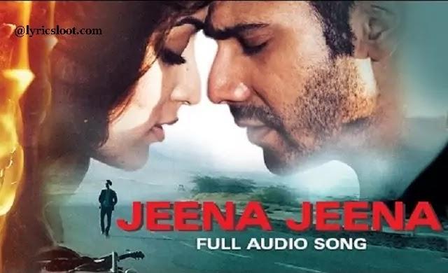 jeena jeena lyrics,jeena jeena lyrics in hindi