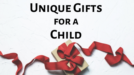 Unique Gifts for a Child