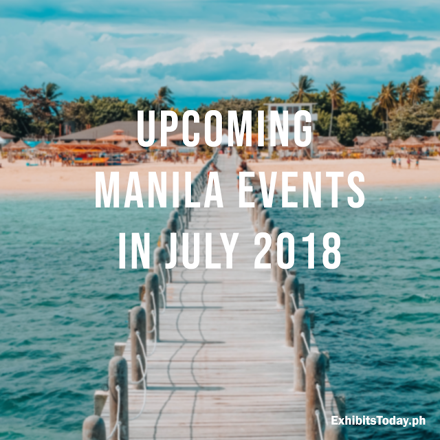 Upcoming Manila Events in July 2018