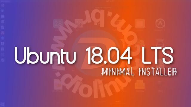 Ubuntu 18.04 LTS - Minimal Installation