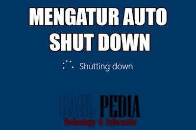 cara mengatur auto shut down