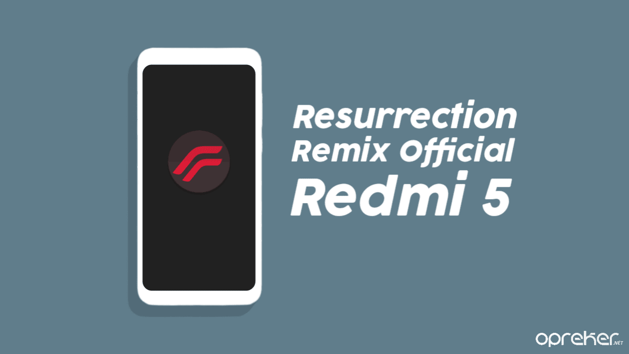 ROM Resurrection Remix Xiaomi Redmi 5 ( Rosy )