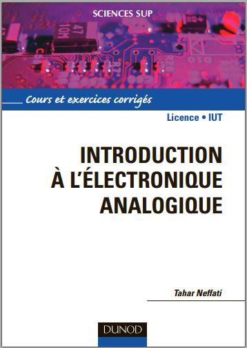 Livre : Introduction à l'électronique analogique, Cours et exercices corrigés - Tahar Neffati