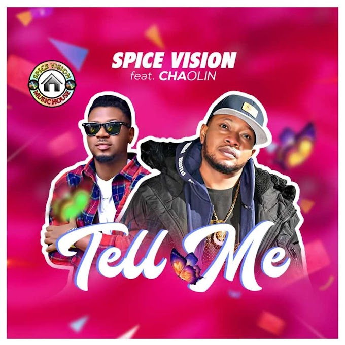 DOWNLOAD MP3: Spice Vision – Tell Me ft. Chaolin
