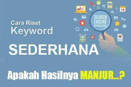 Cara Melakukan riset keyword atau kata kunci  Sederhana untuk SEO blog