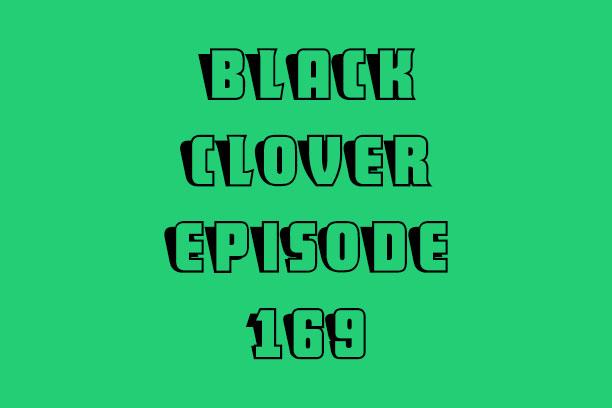 Black Clover Episode 169