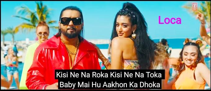 [Full Lyrics] LOCA Song - Yo Yo Honey Singh (2020) ( ͡° ͜ʖ ͡°)
