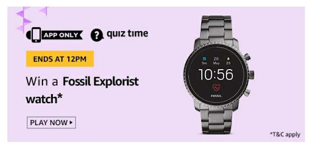 Amazon Quiz answer and stand a chance to win Fossil Explorist Watch