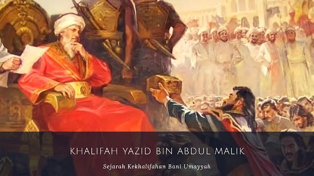 Khalifah Yazid bin Abdul Malik  (101-105 H/720-724 M)