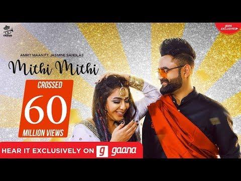 Amrit Mann, Jasmine Sandlas new punjabi 2019 song Mithi Mithi weekly rating