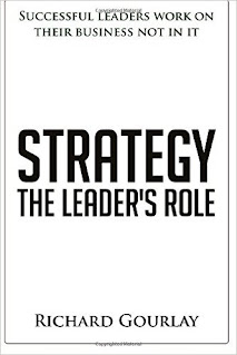 Strategy The Leaders'  Role by Richard Gourlay, book on strategy and business advice, how to develop your business strategy