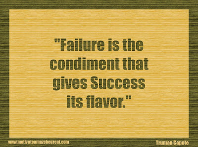 "Quotes About Success And Failure How To Fail Your Way To Success: ""Failure is the condiment that gives success its flavor."" - Truman Capote"